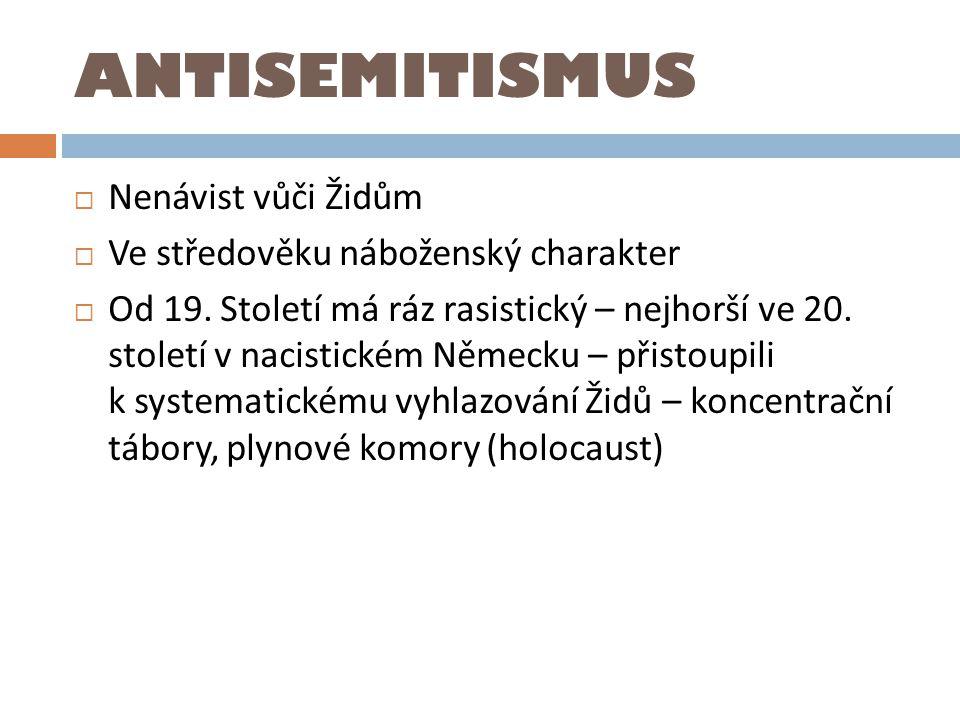 ANTISEMITISMUS Nenávist vůči Židům Ve středověku náboženský charakter