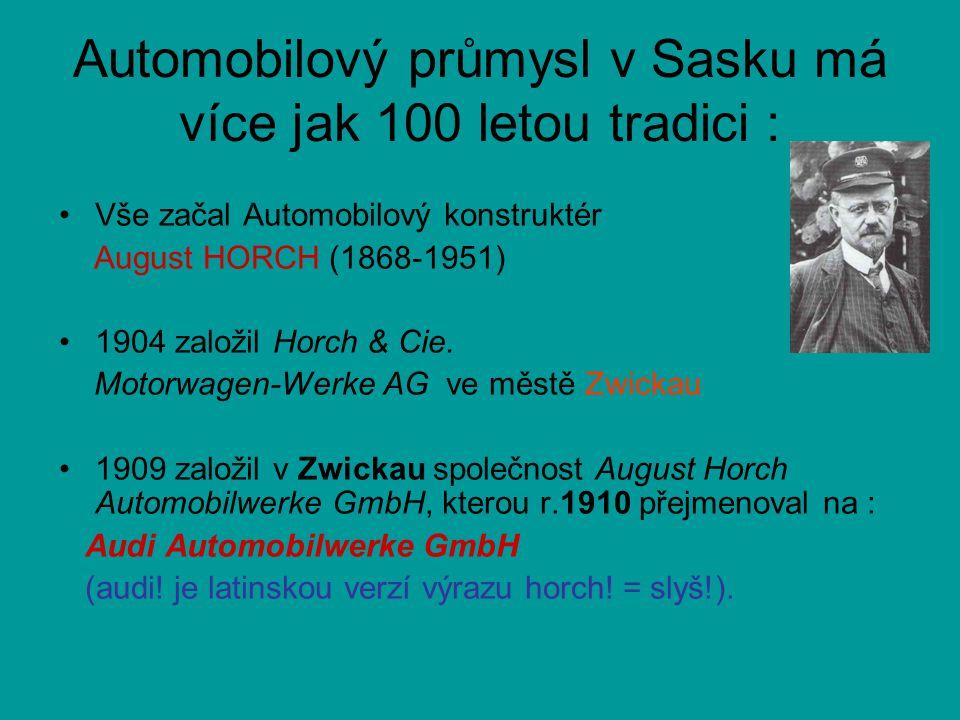 Automobilový průmysl v Sasku má více jak 100 letou tradici :
