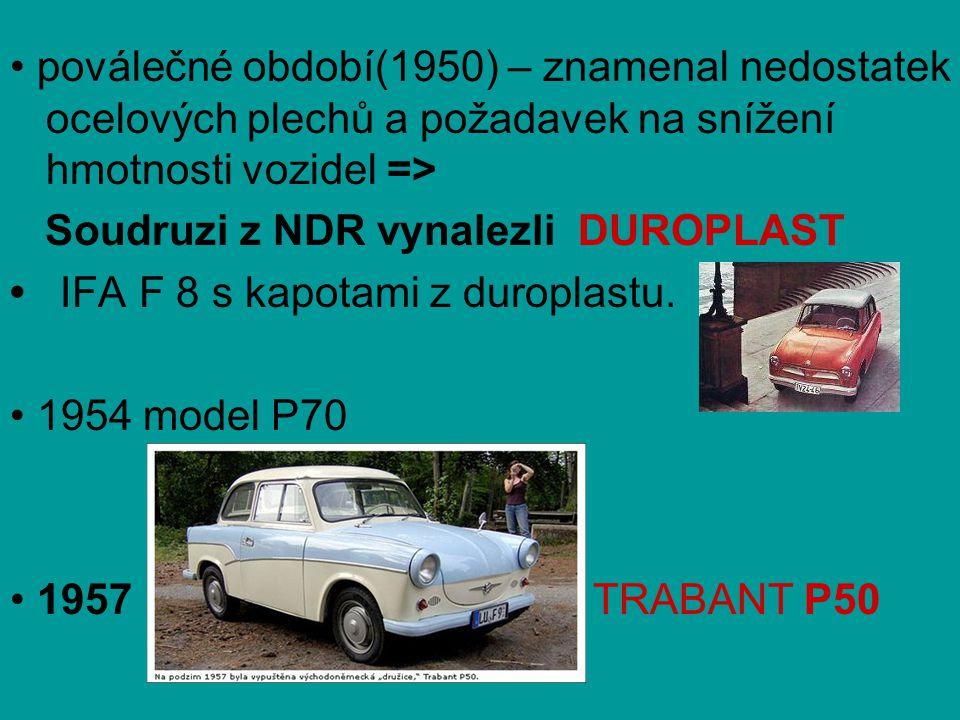 • poválečné období(1950) – znamenal nedostatek ocelových plechů a požadavek na snížení hmotnosti vozidel =>