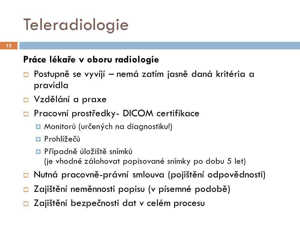 Teleradiologie Práce lékaře v oboru radiologie