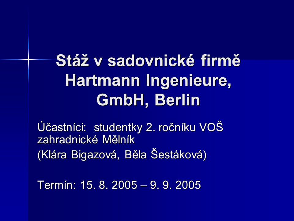 Stáž v sadovnické firmě Hartmann Ingenieure, GmbH, Berlin