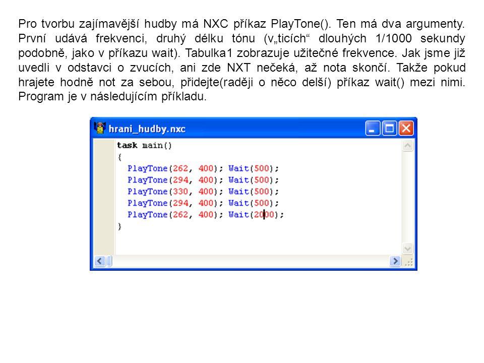 Pro tvorbu zajímavější hudby má NXC příkaz PlayTone()