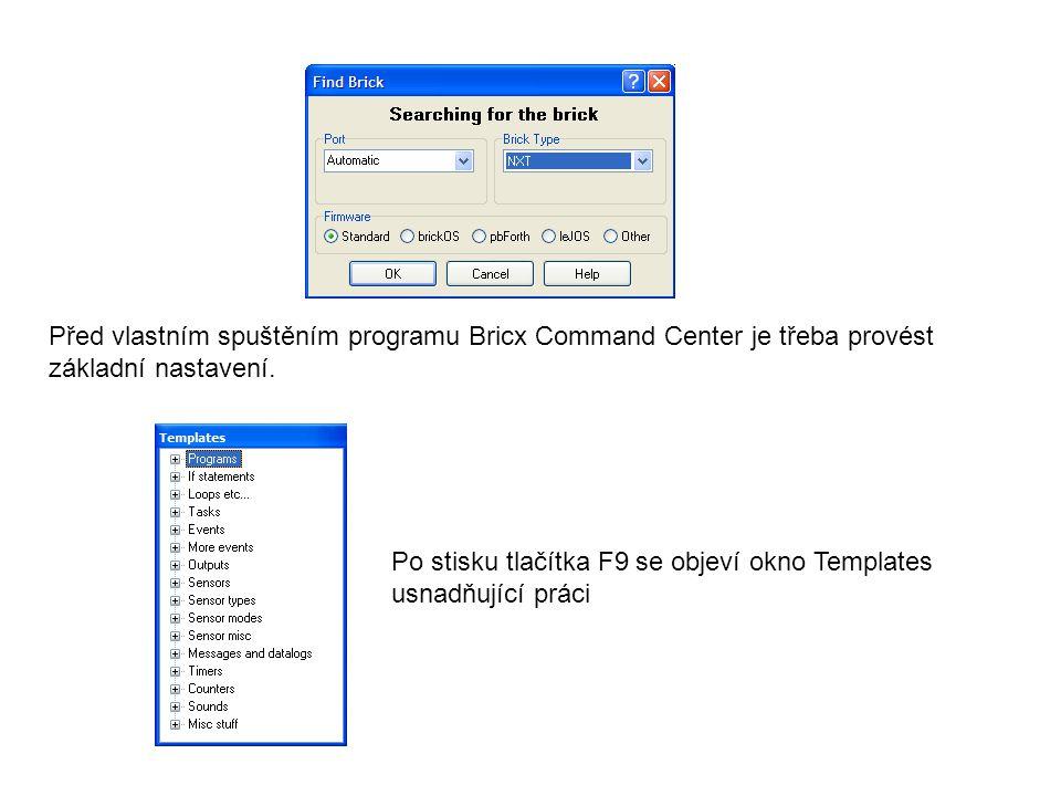 Před vlastním spuštěním programu Bricx Command Center je třeba provést základní nastavení.