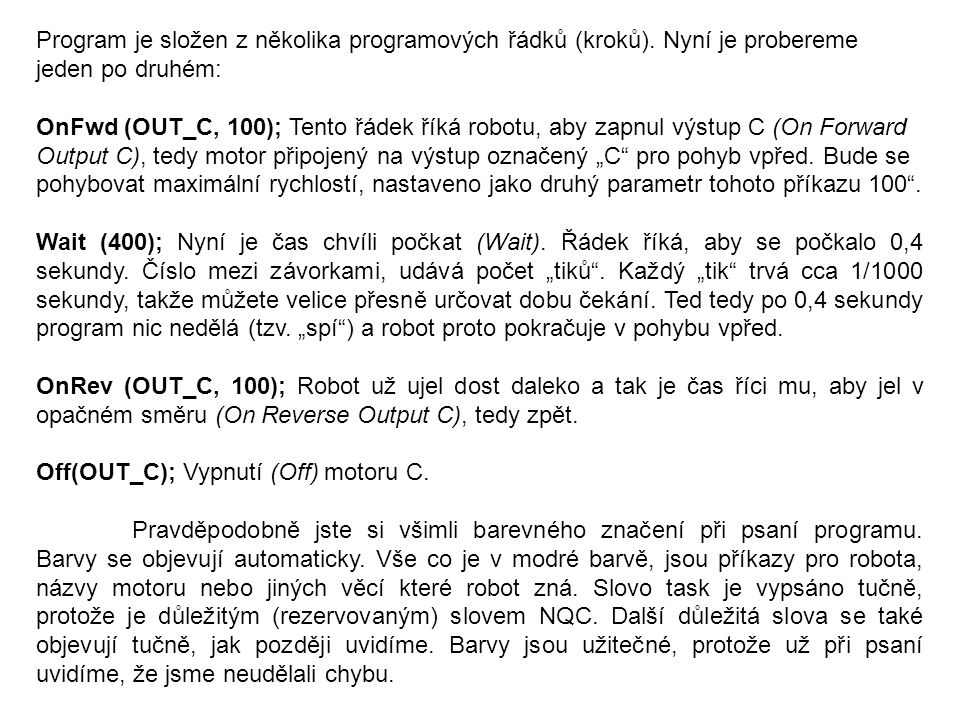 Program je složen z několika programových řádků (kroků)