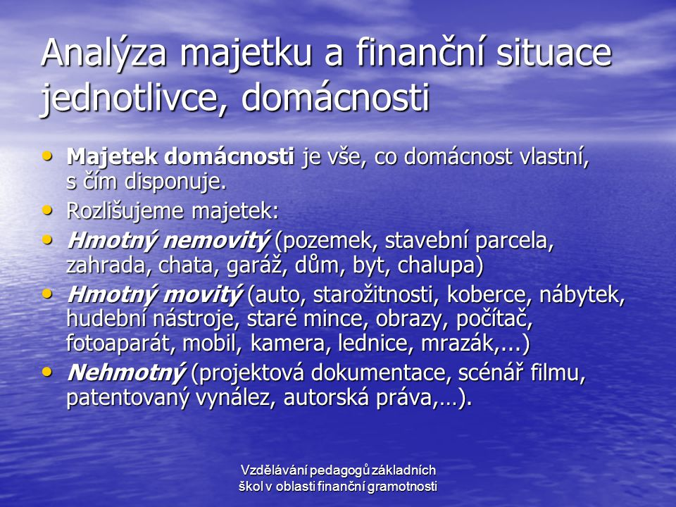 Analýza majetku a finanční situace jednotlivce, domácnosti