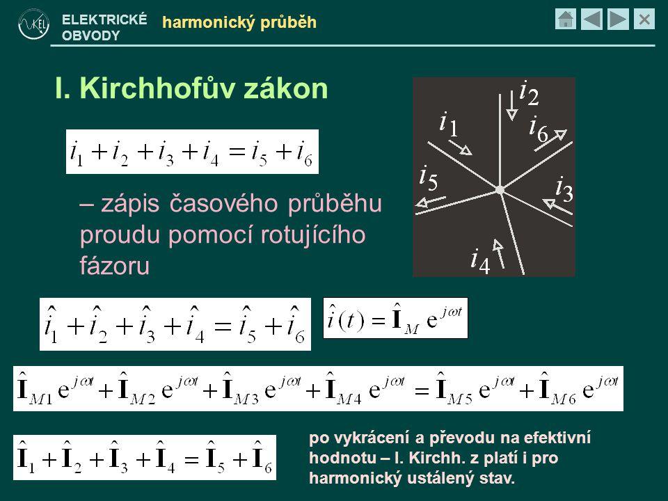 harmonický průběh I. Kirchhofův zákon. zápis časového průběhu proudu pomocí rotujícího fázoru.