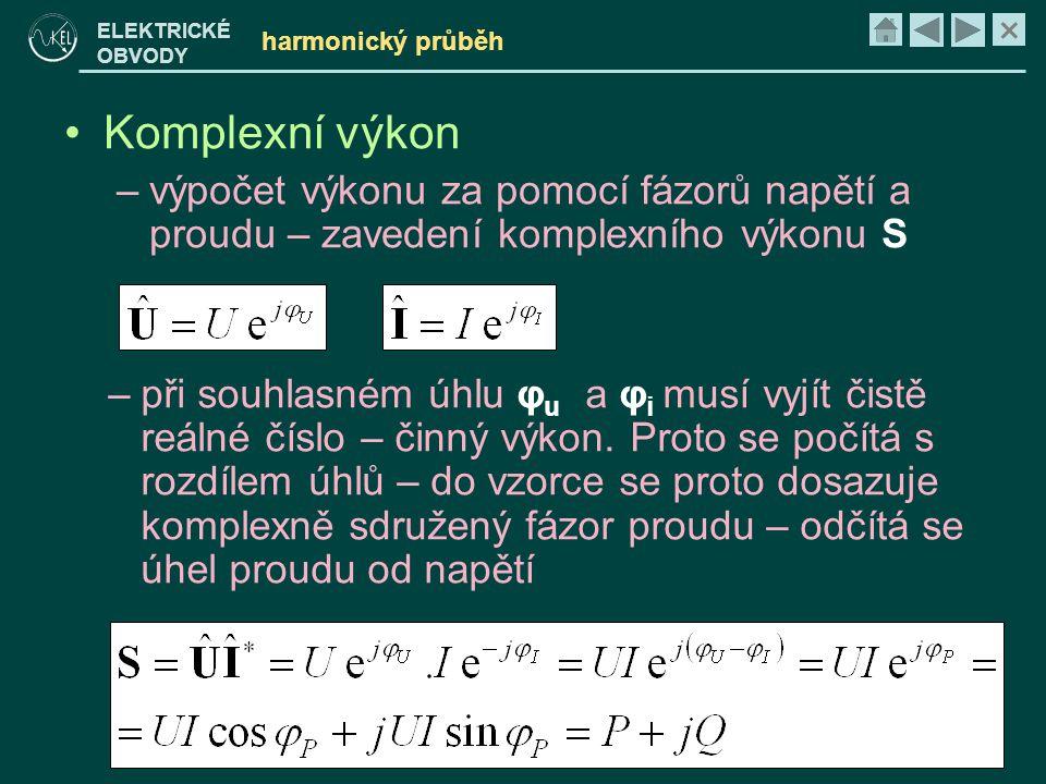 harmonický průběh Komplexní výkon. výpočet výkonu za pomocí fázorů napětí a proudu – zavedení komplexního výkonu S.