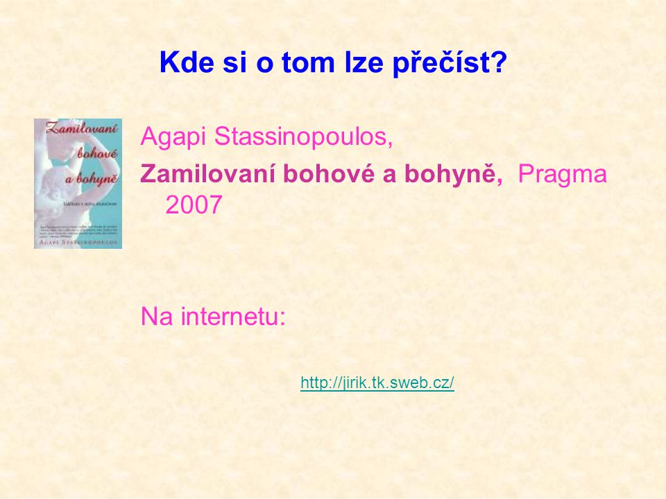Kde si o tom lze přečíst Agapi Stassinopoulos,
