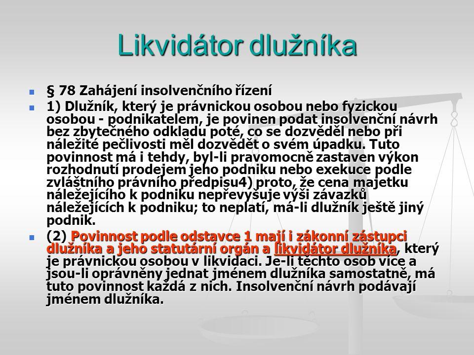 Likvidátor dlužníka § 78 Zahájení insolvenčního řízení