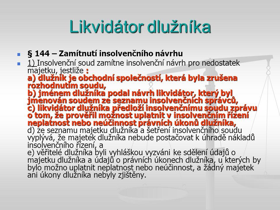 Likvidátor dlužníka § 144 – Zamítnutí insolvenčního návrhu