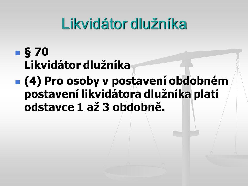 Likvidátor dlužníka § 70 Likvidátor dlužníka