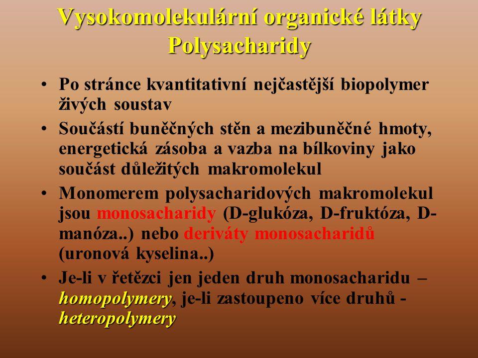 Vysokomolekulární organické látky Polysacharidy