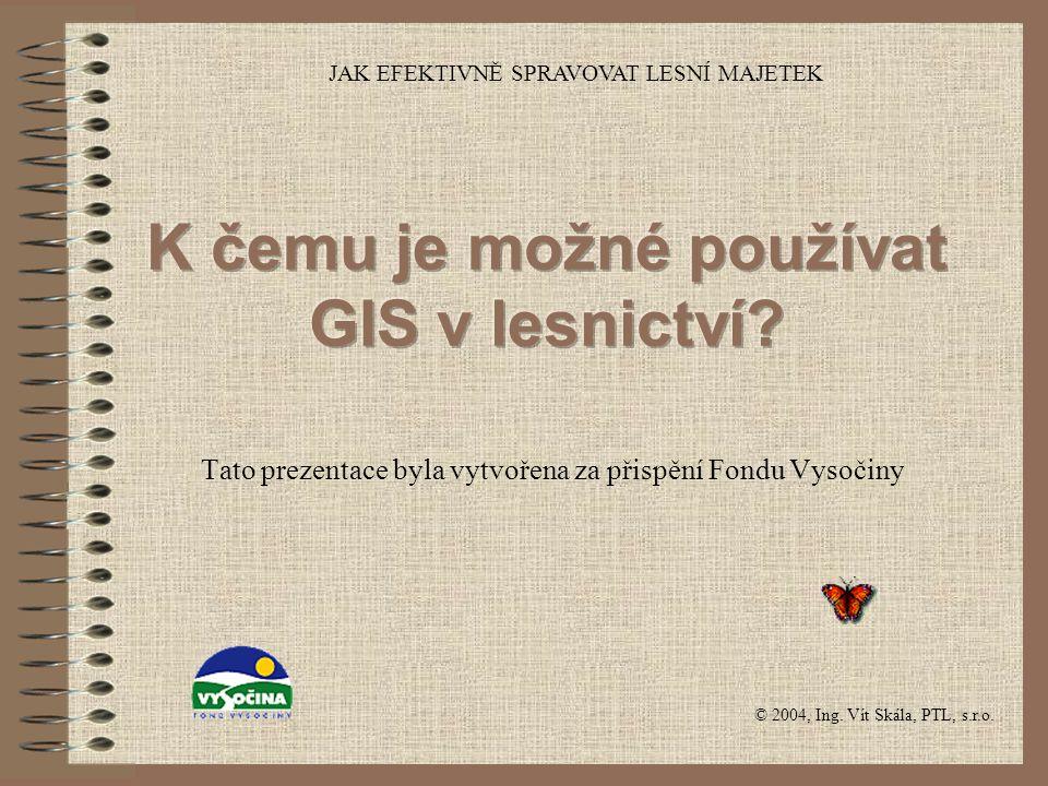 K čemu je možné používat GIS v lesnictví