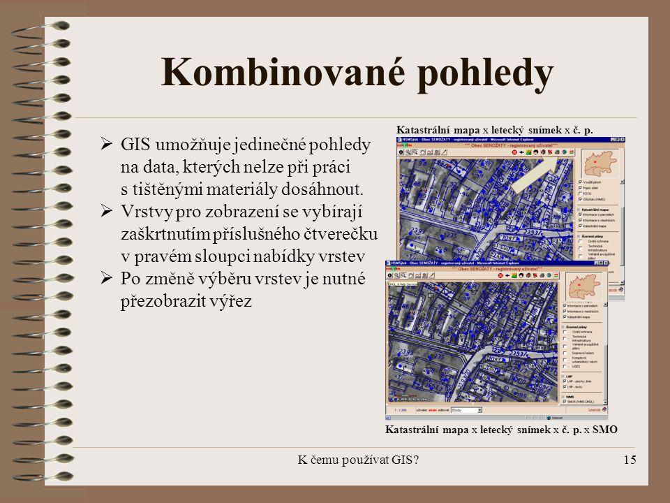 Kombinované pohledy Katastrální mapa x letecký snímek x č. p.