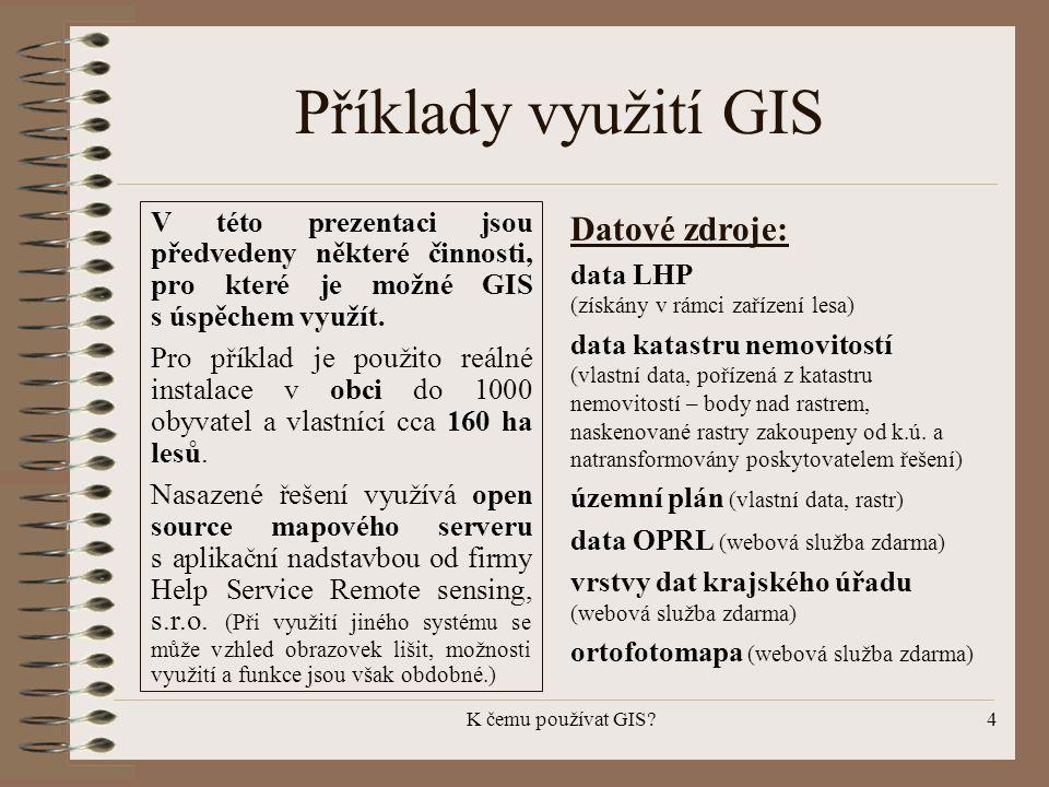 Příklady využití GIS Datové zdroje: