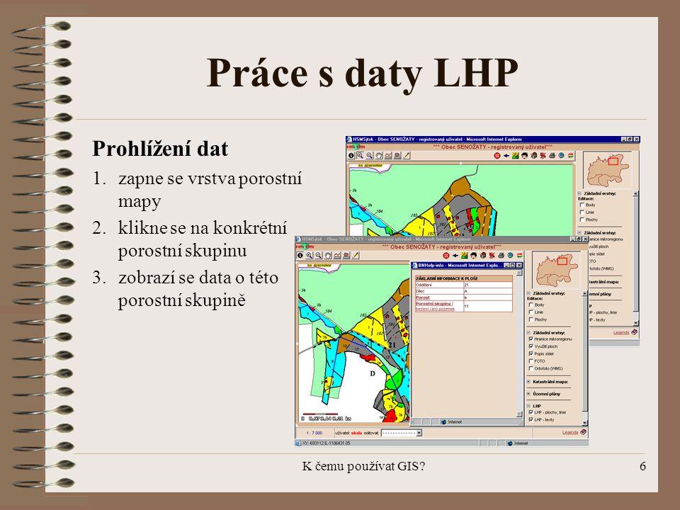 Práce s daty LHP Prohlížení dat zapne se vrstva porostní mapy