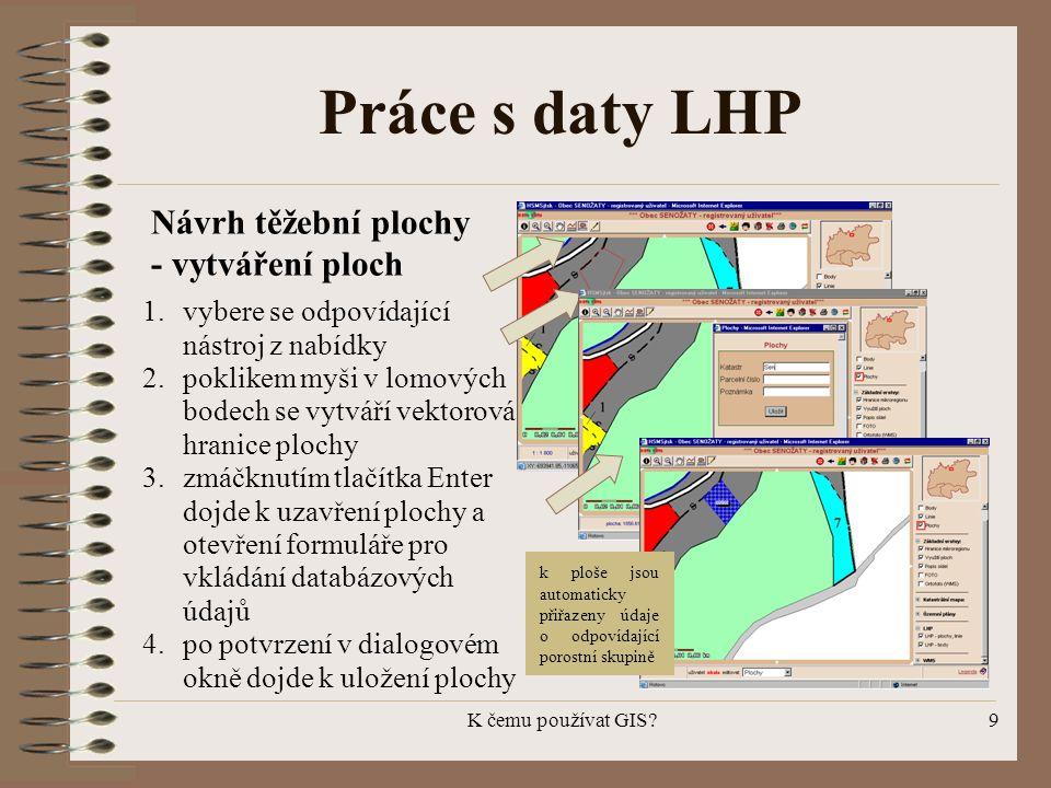 Práce s daty LHP Návrh těžební plochy - vytváření ploch