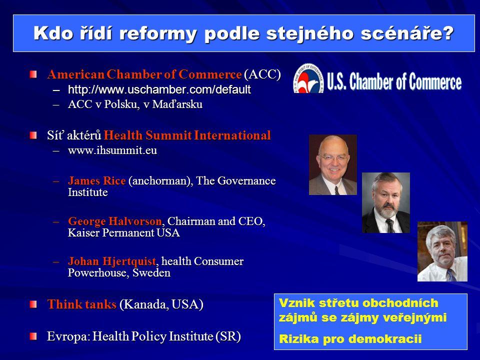 Kdo řídí reformy podle stejného scénáře