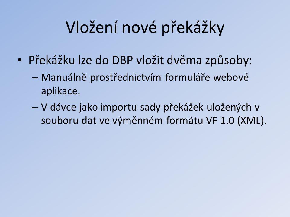 Vložení nové překážky Překážku lze do DBP vložit dvěma způsoby: