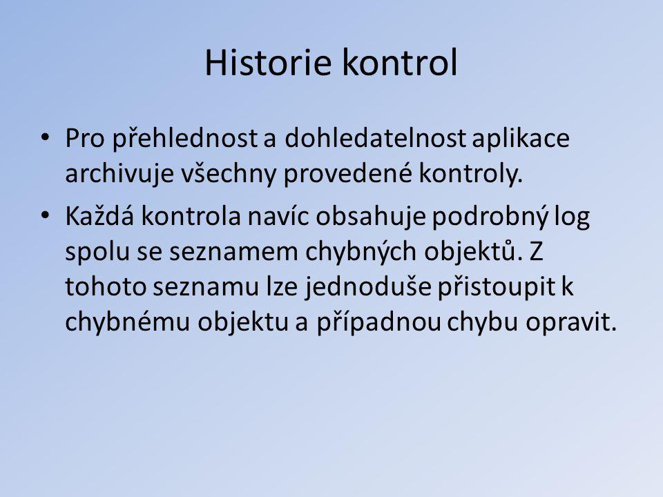 Historie kontrol Pro přehlednost a dohledatelnost aplikace archivuje všechny provedené kontroly.
