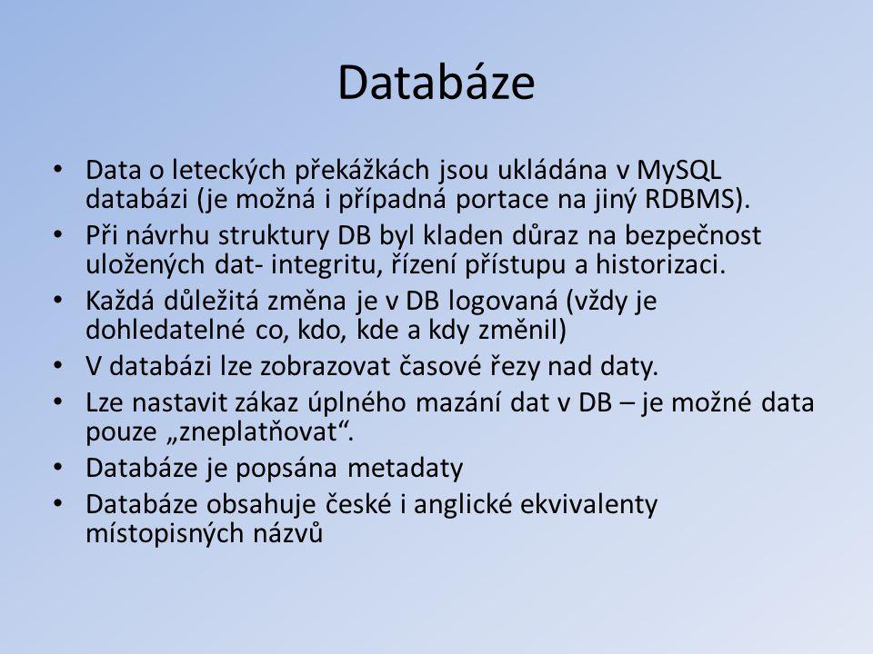 Databáze Data o leteckých překážkách jsou ukládána v MySQL databázi (je možná i případná portace na jiný RDBMS).