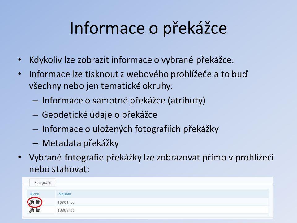 Informace o překážce Kdykoliv lze zobrazit informace o vybrané překážce.