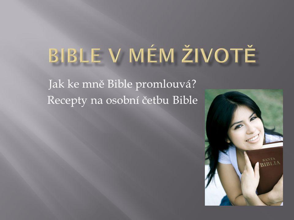 Jak ke mně Bible promlouvá Recepty na osobní četbu Bible