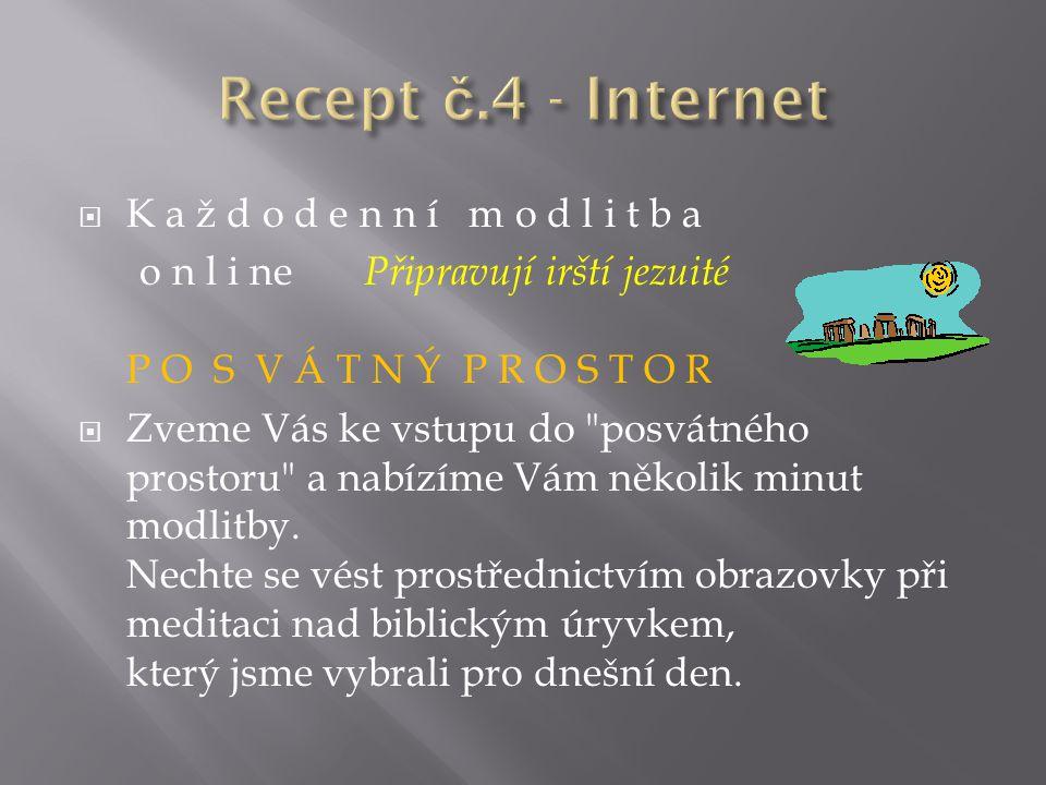 Recept č.4 - Internet K a ž d o d e n n í m o d l i t b a