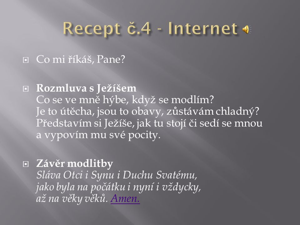 Recept č.4 - Internet Co mi říkáš, Pane