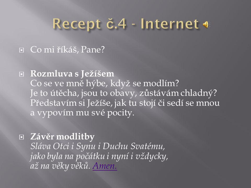 Recept č.4 - Internet Co mi říkáš, Pane