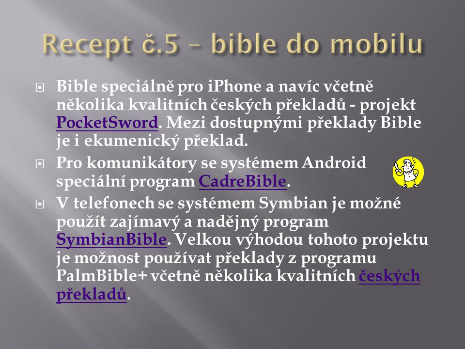 Recept č.5 – bible do mobilu