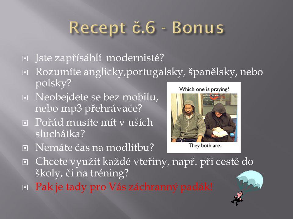 Recept č.6 - Bonus Jste zapřísáhlí modernisté