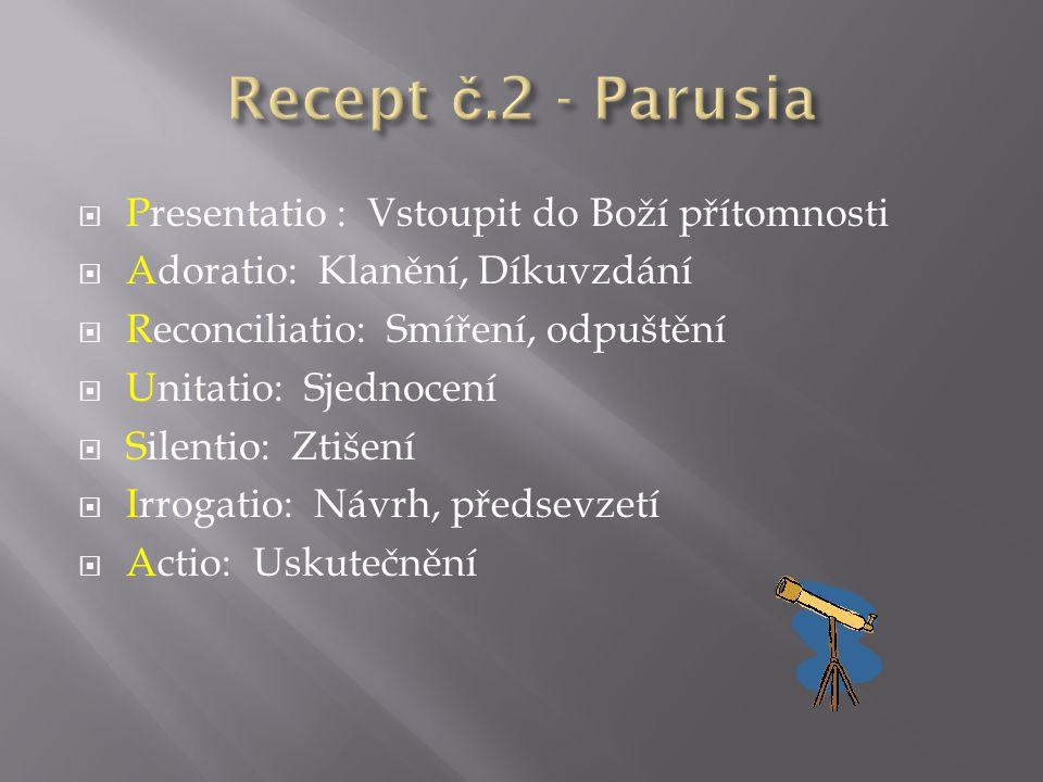 Recept č.2 - Parusia Presentatio : Vstoupit do Boží přítomnosti