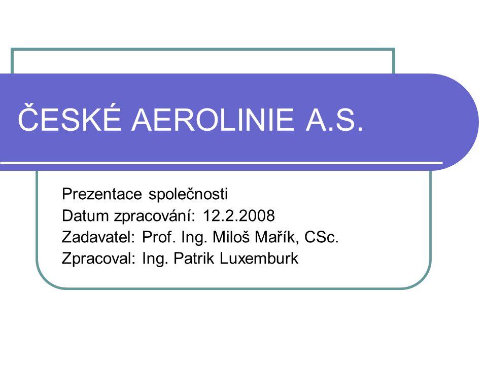 ČESKÉ AEROLINIE A.S. Prezentace společnosti