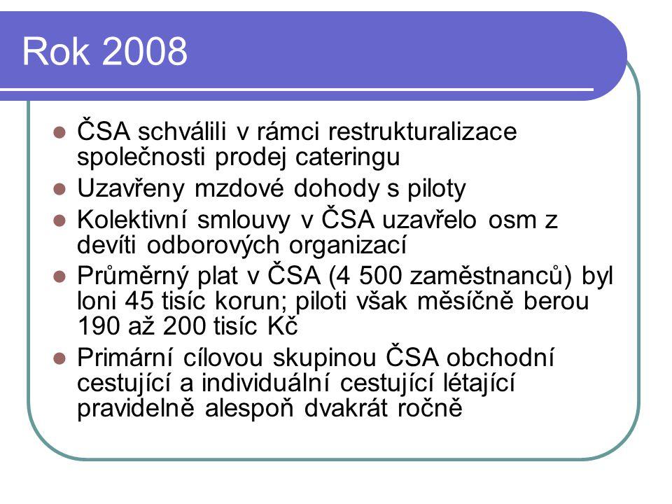 Rok 2008 ČSA schválili v rámci restrukturalizace společnosti prodej cateringu. Uzavřeny mzdové dohody s piloty.