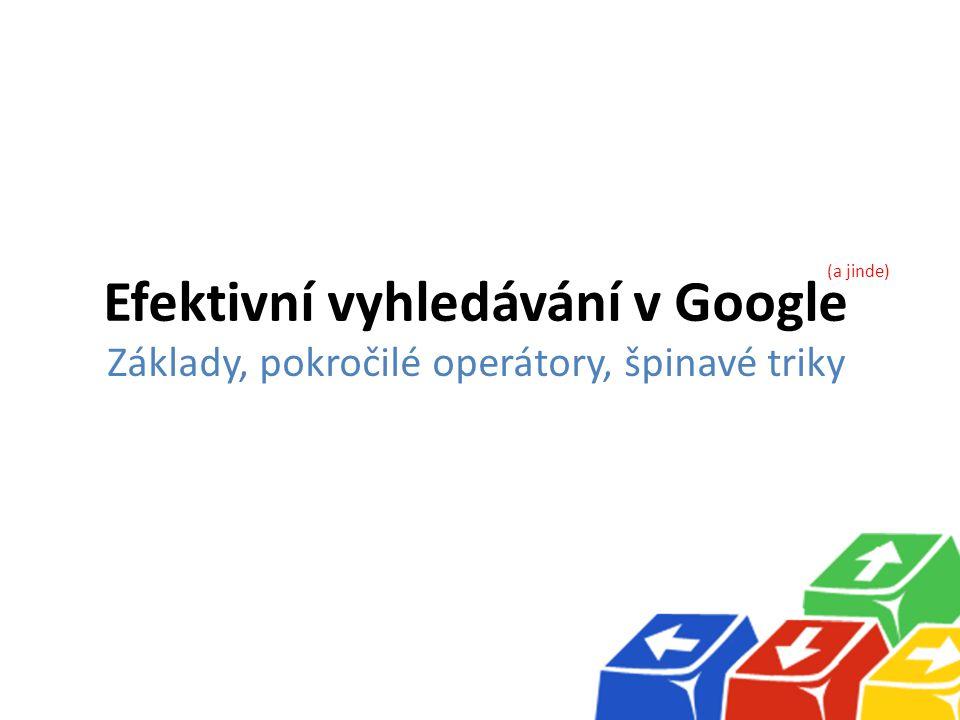 Efektivní vyhledávání v Google