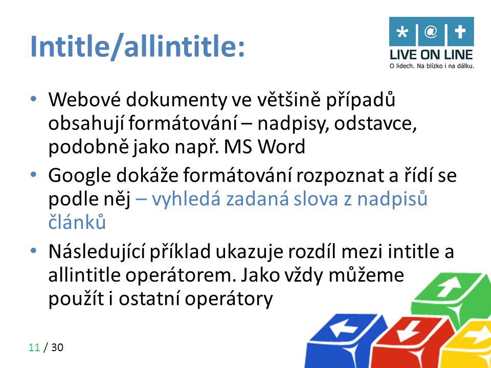Intitle/allintitle: Webové dokumenty ve většině případů obsahují formátování – nadpisy, odstavce, podobně jako např. MS Word.