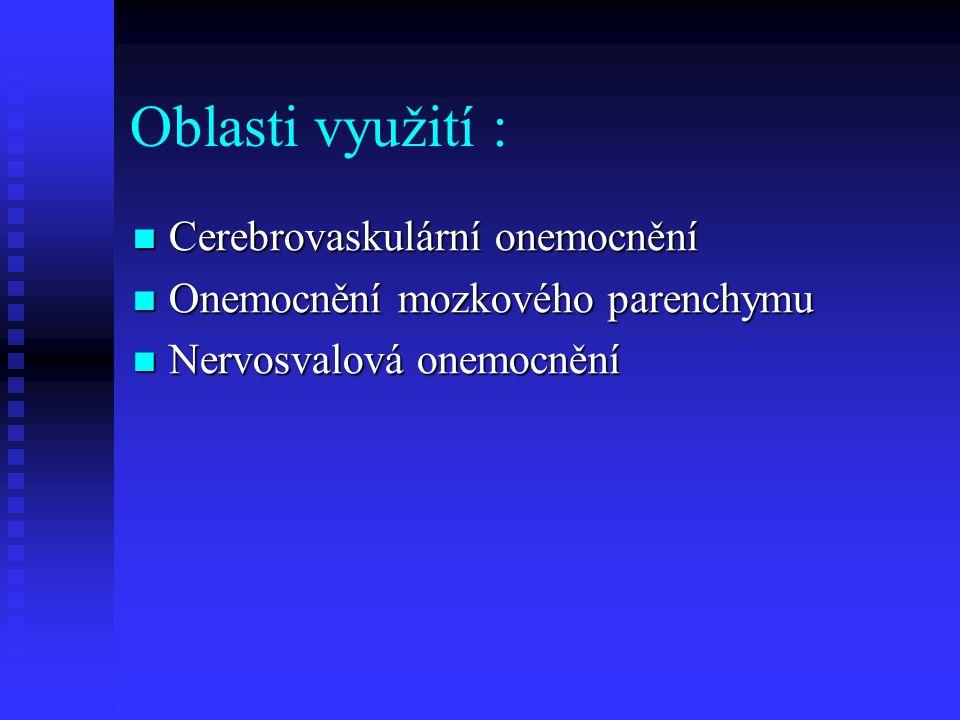 Oblasti využití : Cerebrovaskulární onemocnění