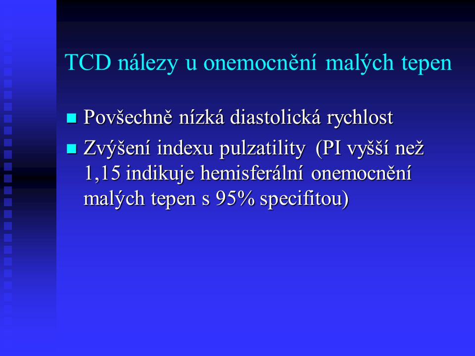 TCD nálezy u onemocnění malých tepen