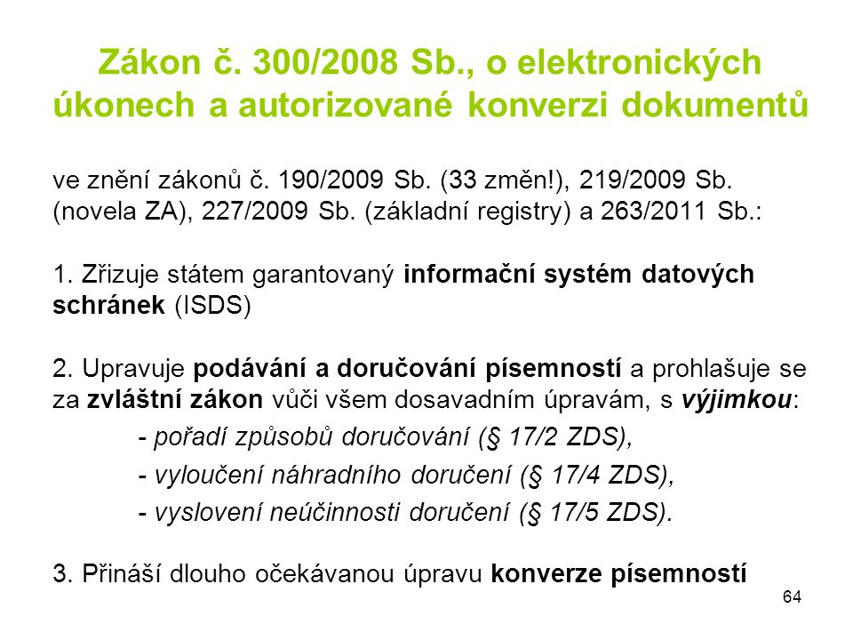 Zákon č. 300/2008 Sb., o elektronických úkonech a autorizované konverzi dokumentů