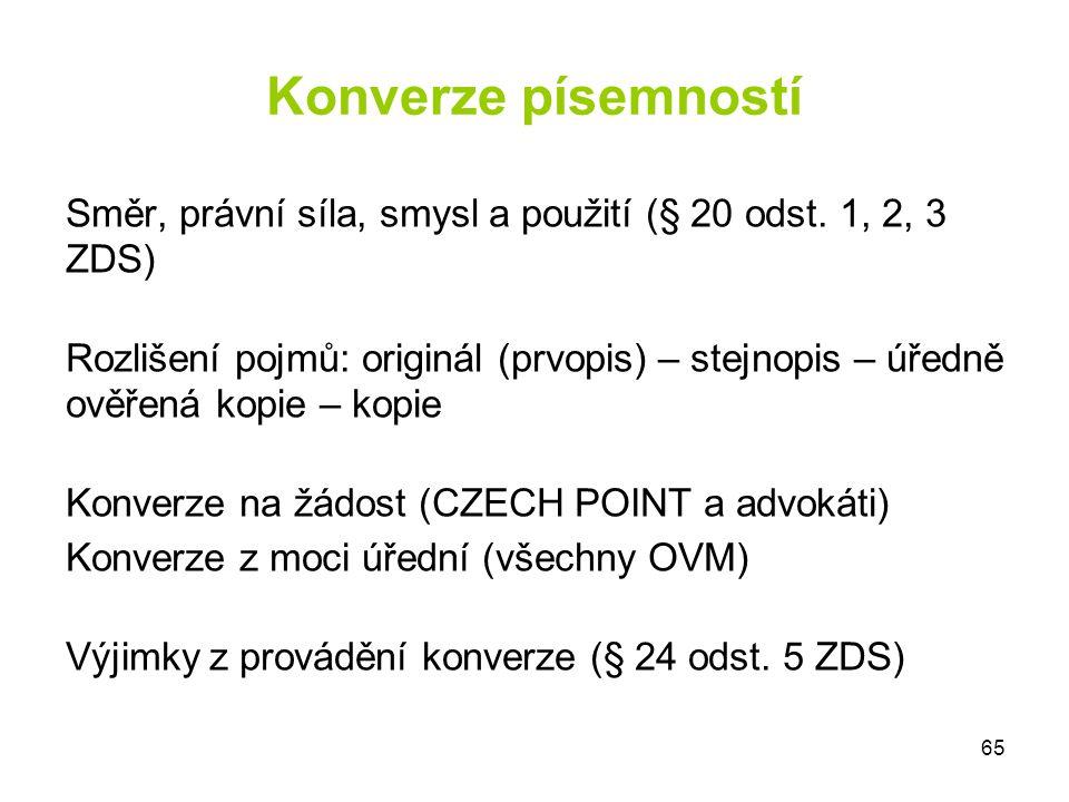 Konverze písemností Směr, právní síla, smysl a použití (§ 20 odst. 1, 2, 3 ZDS)