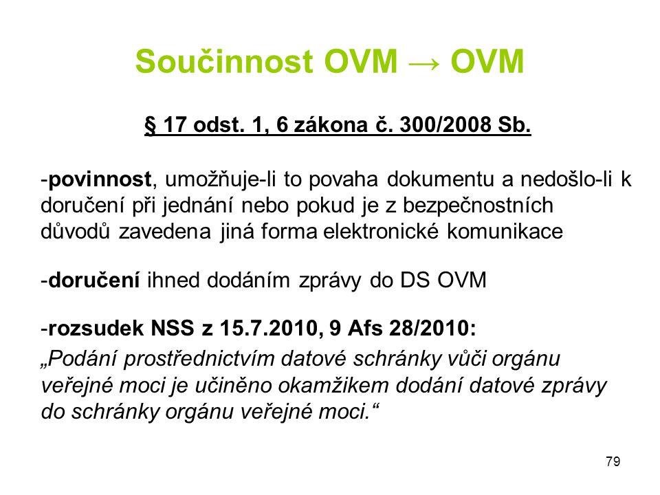 Součinnost OVM → OVM § 17 odst. 1, 6 zákona č. 300/2008 Sb.