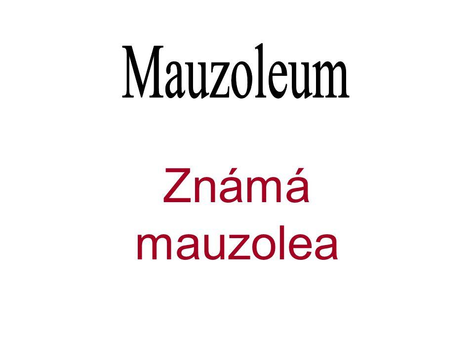 Mauzoleum Známá mauzolea