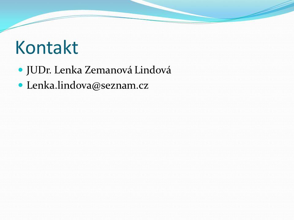 Kontakt JUDr. Lenka Zemanová Lindová Lenka.lindova@seznam.cz