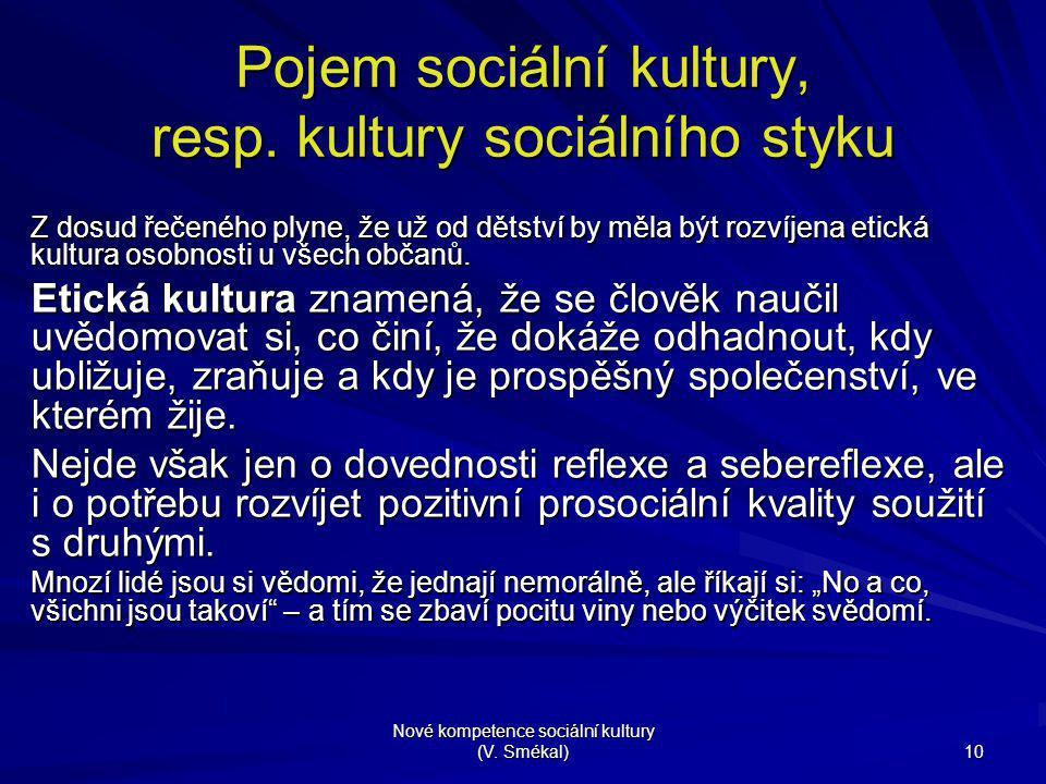 Pojem sociální kultury, resp. kultury sociálního styku