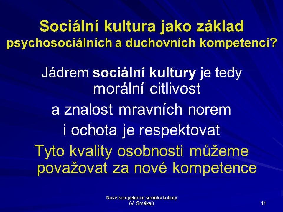 Sociální kultura jako základ psychosociálních a duchovních kompetencí