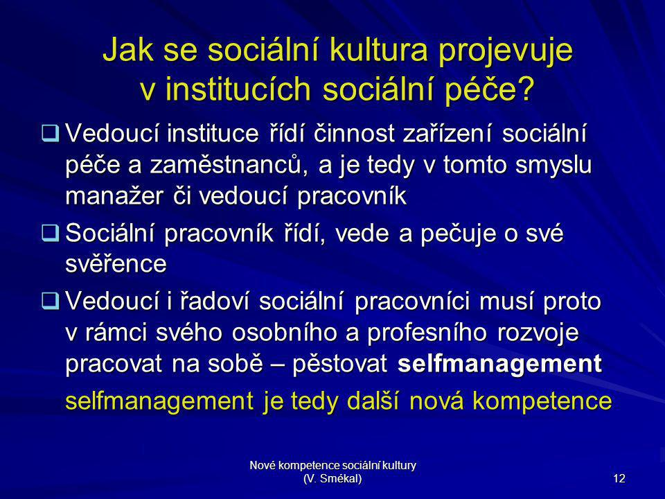 Jak se sociální kultura projevuje v institucích sociální péče