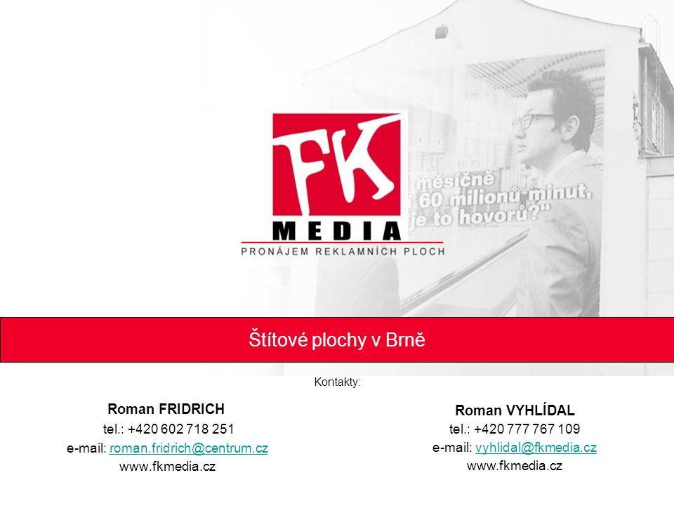 Štítové plochy v Brně Roman VYHLÍDAL Roman FRIDRICH
