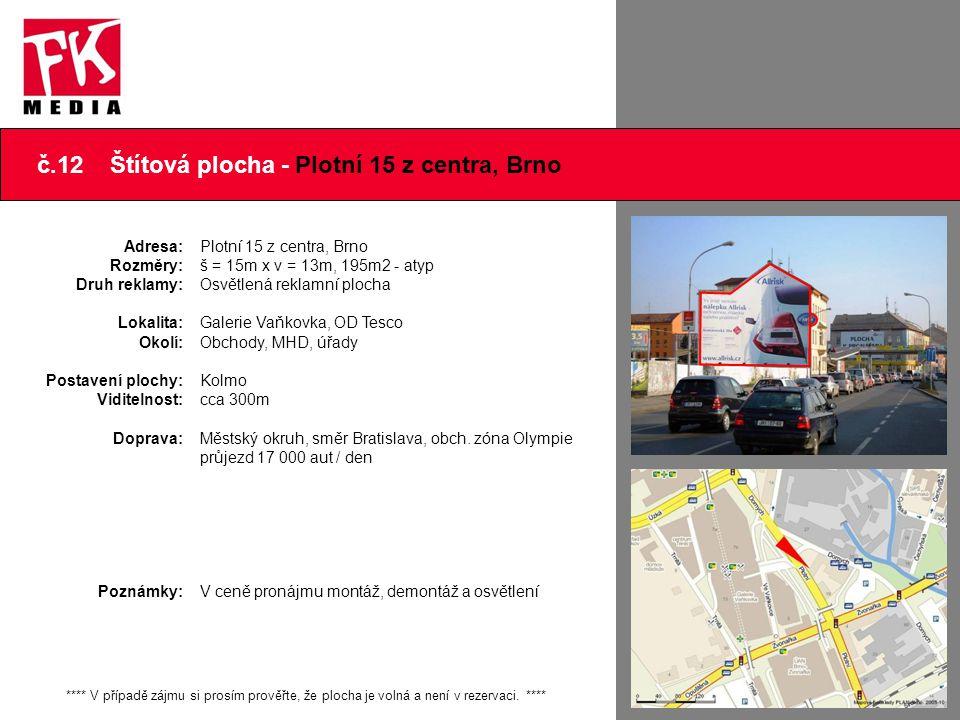 č.12 Štítová plocha - Plotní 15 z centra, Brno