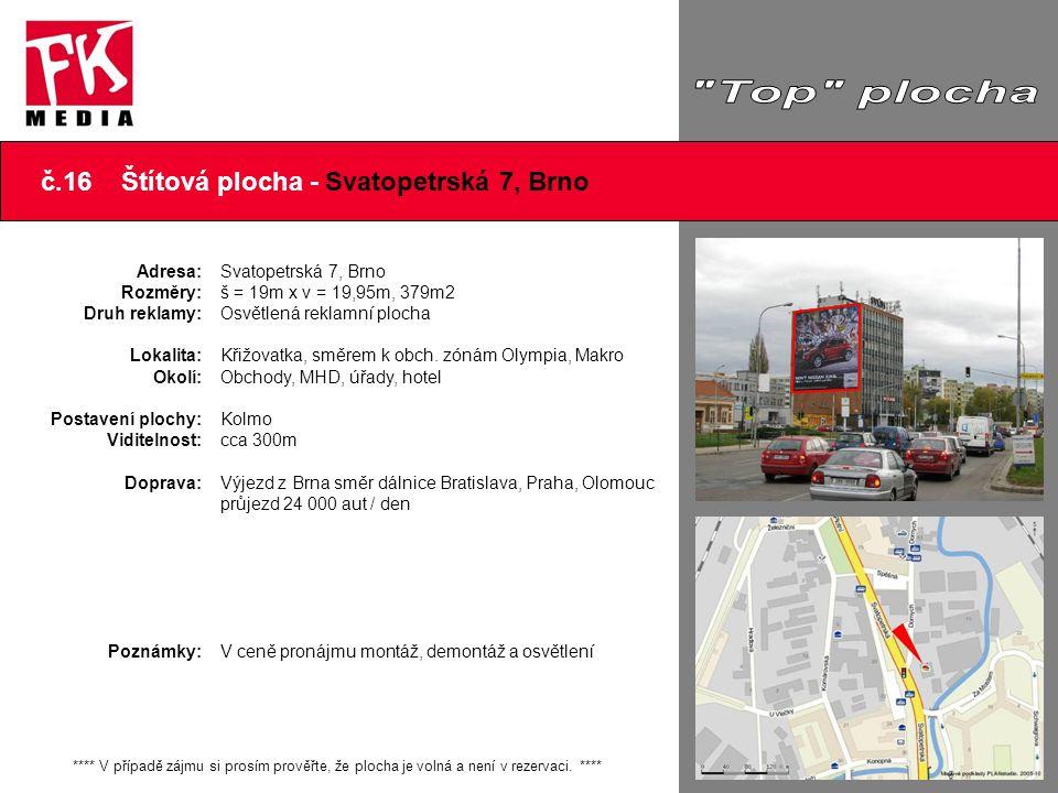 Top plocha č.16 Štítová plocha - Svatopetrská 7, Brno Adresa: